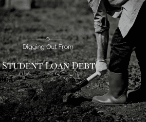 Digging Out From Student Loan Debt