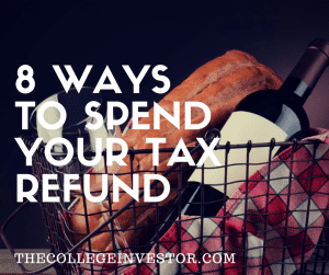 8 Ways To Spend Your Tax Refund