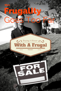 Frugality Goes Too Far