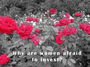 Why Are Women Afraid to Invest