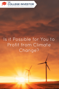 Is it Possible for You to Profit from Climate Change?