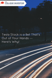 Tesla Stock is a Bet That's Out of Your Hands — Here's Why!