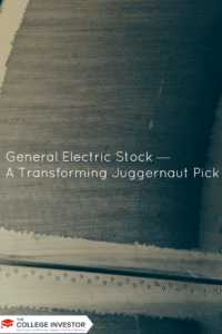 General Electric Stock — A Transforming Juggernaut Pick