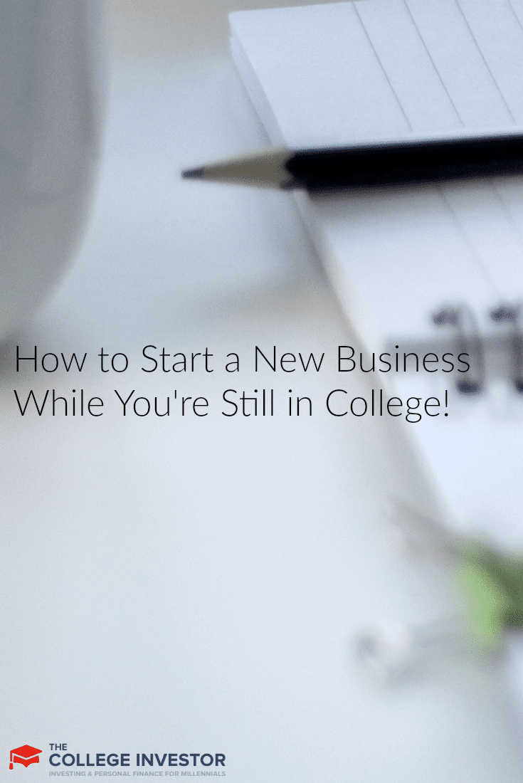how to start a new business while you re still in college