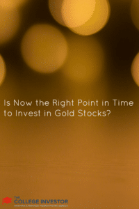Is Now the Right Point in Time to Invest in Gold Stocks?