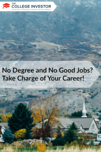 No Degree and No Good Jobs? Take Charge of Your Career!