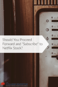 "Should You Proceed Forward and ""Subscribe"" to Netflix Stock?"