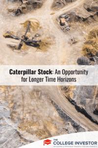 Caterpillar Stock: An Opportunity for Longer Time Horizons