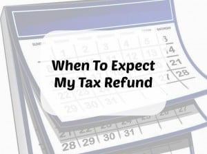 when to expect my tax refund