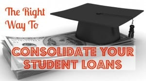 consolidate your student loans