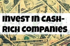 invest in cash-rich companies