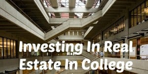 investing in real estate in college