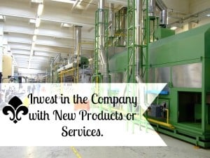 Invest in the Company with New Products or Services