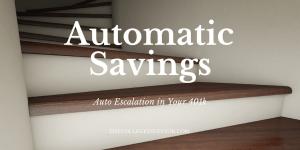Auto Escalation 401k