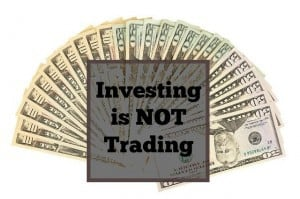 investing is not trading