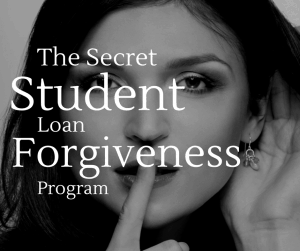 Secret Student Loan Forgiveness