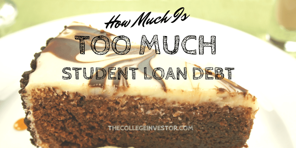 Too Much Student Loan Debt