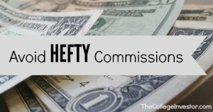 avoid hefty commissions