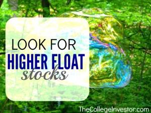 look for higher float stocks