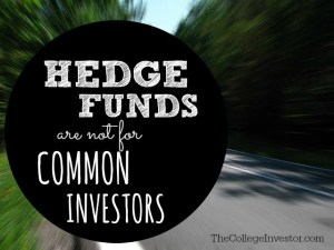 Hedge Funds are not for Common Investors