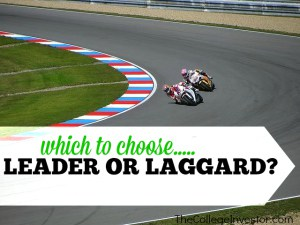 Leaders and Laggards - Why you should choose leaders.