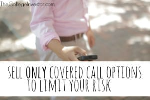 Sell Only Covered Call Options to Limit Your Risk