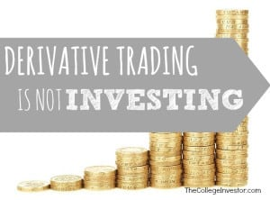 derivative trading is not investing