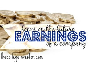 focus on the future earnings of a company