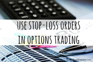 Use Stop Loss Orders in Options Trading