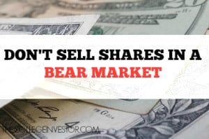 don't sell shares in a bear market