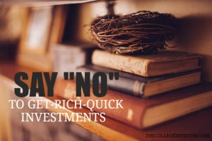 say no to get rich quick investments