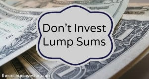 don't invest in lump sums