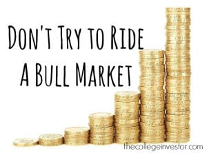 don't try to ride a bull market