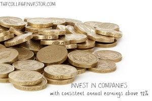 invest in companies with consistent annual earnings