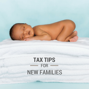 Tax Tips For New Families