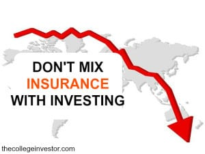 don't mix insurance with investing