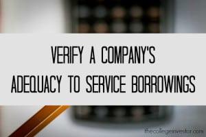 Verify a company's adequacy to service borrowings
