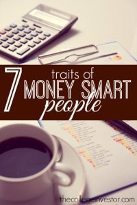 Looking to get money smart? Here are seven traits of financially successful people that you'll want to adopt.