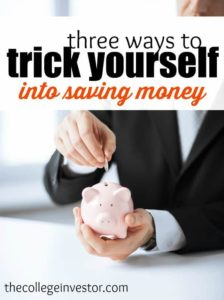 Lacking self-discipline? You need to trick yourself into saving money. Here are three great strategies to do just that.