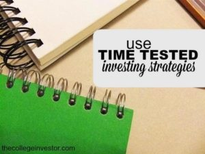 use time tested investing strategies