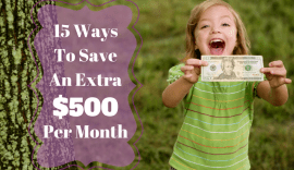 Here is a list of 15 easy ways that you can save an extra $500 per month for just 2 hours of effort.