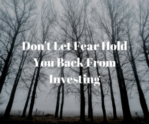 Don't let the fear of losing money in the stock market hold you back from investing.