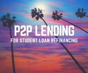 P2P Lending For Student Loan Refinancing