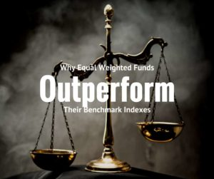 Equal Weighted Index Funds Outperform