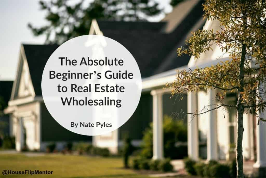The beginners guide to real estate wholesaling