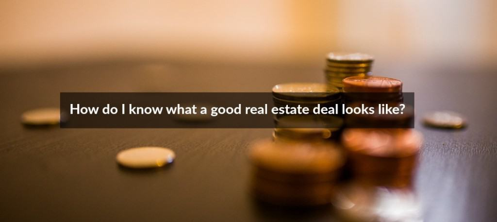 Finding a good real estate deal.