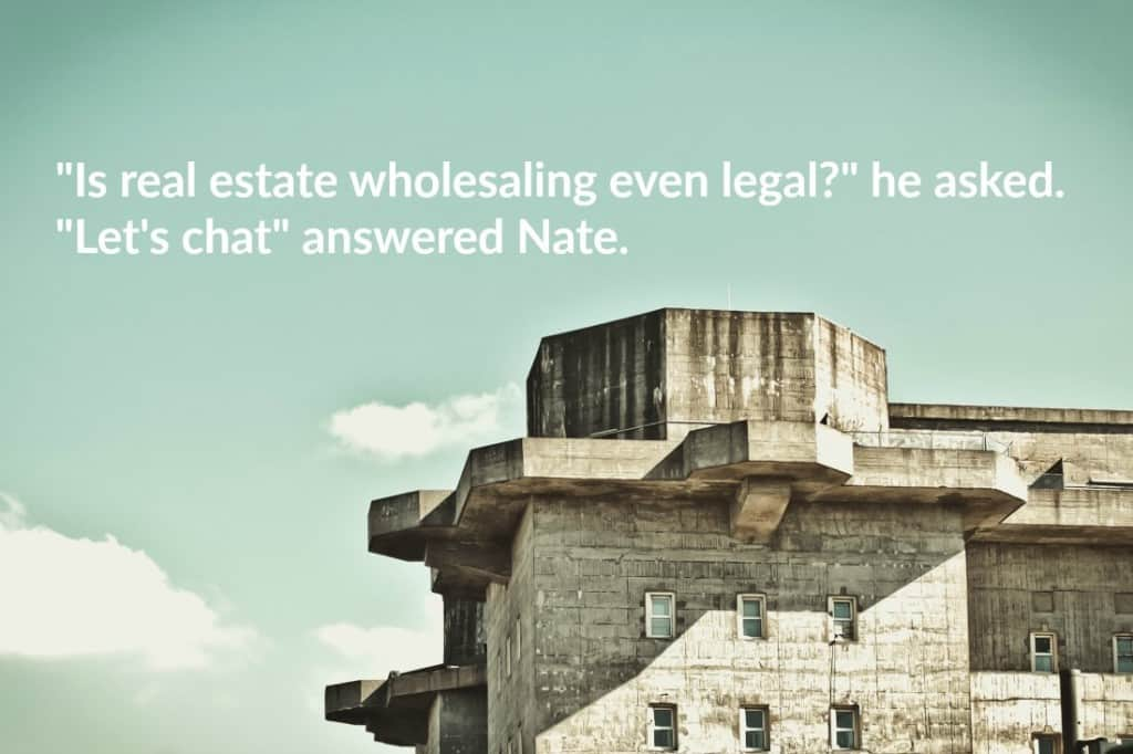 Is real estate wholesaling legal?