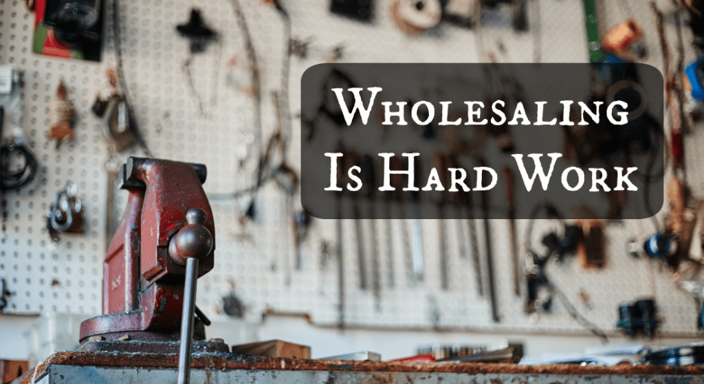 real estate wholesaling is not easy