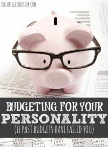 If past budgets have failed you it's possible you're not budgeting for your personality type. Take a look at these three options to see which is the best for you.