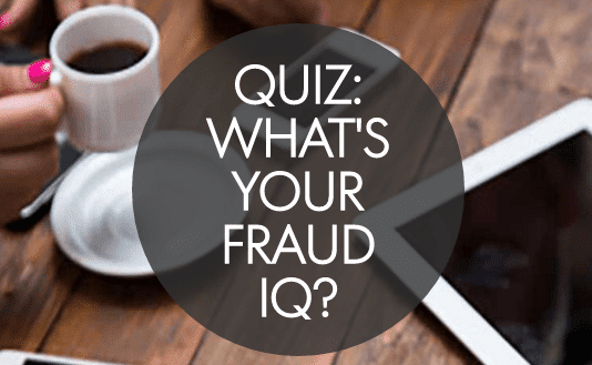 What's Your Fraud IQ